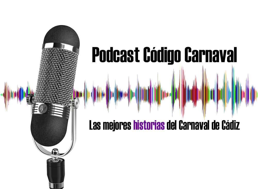 Podcast Codigo Carnaval de Cadiz